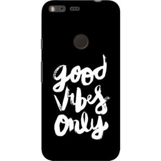 Google Pixel, Good Vibes Only Slim Fit Hard Case Cover/Back Cover For Google Pixel