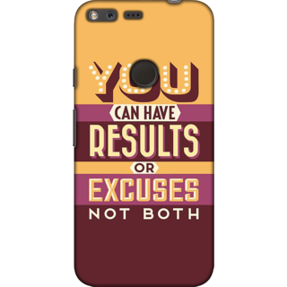 Google Pixel XL, Results or Excuses Slim Fit Hard Case Cover/Back Cover For Google Pixel XL