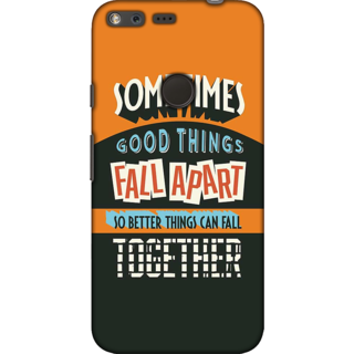 Google Pixel XL, Better Things Fall Together Slim Fit Hard Case Cover/Back Cover For Google Pixel XL