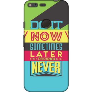Google Pixel, Do It Now Quote Slim Fit Hard Case Cover/Back Cover For Google Pixel