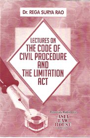 Lectures on The Code of Civil Procedure and The Limitation Act