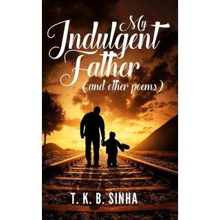 My Indulgent Father