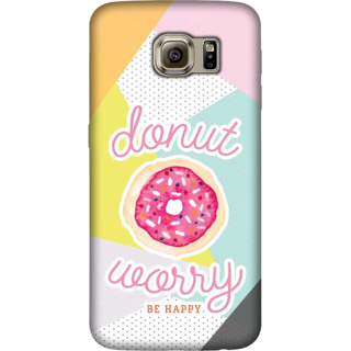 Galaxy S6 Edge Plus Case, Donut Worry Slim Fit Hard Case Cover / Back Cover For Galaxy S6 Edge Plus