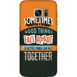 Galaxy S7 Edge Case, Better Things Fall Together Slim Fit Hard Case Cover / Back Cover For Galaxy S7 Edge