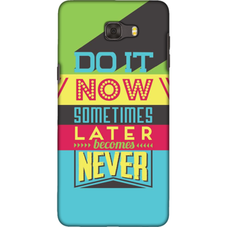 Galaxy C9 pro Case, Do It Now Quote Slim Fit Hard Case Cover / Back Cover For Galaxy C9 pro