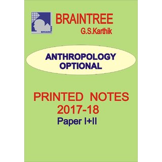 Anthropology- Optional-Printed Notes IAS BrainTree -Hyderabad