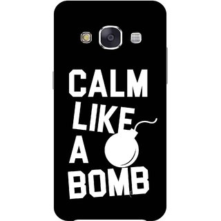 Print Opera Hard Plastic Designer Printed Phone Cover for Samsung Galaxy E7 2015 - Calm like a bomb
