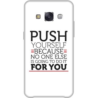 Print Opera Hard Plastic Designer Printed Phone Cover for Samsung Galaxy E7 2015 - Push yourself