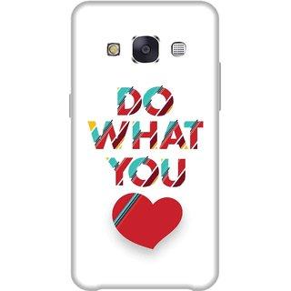 Print Opera Hard Plastic Designer Printed Phone Cover for Samsung Galaxy E7 2015 - Do what you love
