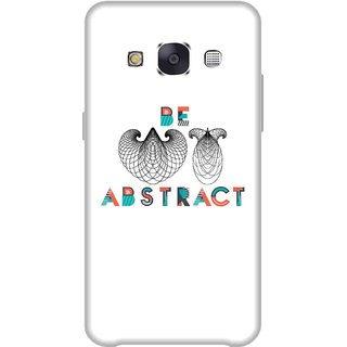 Print Opera Hard Plastic Designer Printed Phone Cover for Samsung Galaxy E7 2015 - Be Abstract