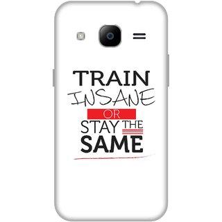 Print Opera Hard Plastic Designer Printed Phone Cover for Samsung Galaxy J2 2016 - Train insane or stay the same