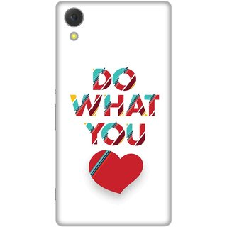 Print Opera Hard Plastic Designer Printed Phone Cover for Sony Xperia C6 - Do what you love
