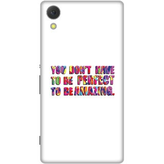 Print Opera Hard Plastic Designer Printed Phone Cover for Sony Xperia C6 - You dont have to be perfect