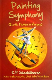 Painting Symphony (Exotic Fiction in Verses)