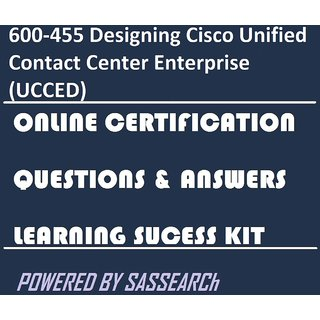 600-455 Designing Cisco Unified Contact Center Enterprise (UCCED) Online  Certification Video Learning Success Kit