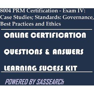 8004 PRM Certification - Exam IV: Case Studies; Standards: Governance,...