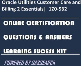 Oracle Utilities Customer Care and Billing 2 Essentials|1Z0-562 Online Certification & Interview Video Learning Success Kit