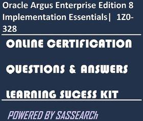 Oracle Argus Enterprise Edition 8 Implementation Essentials|1Z0-328 Online Certification & Interview Video Learning Success Kit