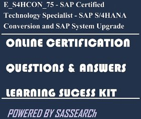 E_S4HCON_75 - SAP Certified Technology Specialist - SAP S/4HANA Conversion and SAP System Upgrade Online Certification & Interview Learning Success Kit
