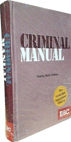Criminal Manual (Cr.P.C., IPC and Indian Evidence Act with Amendment Acts and Case Laws) with complete legislative history