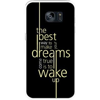 Snooky Printed Wake up for Dream Mobile Back Cover For Samsung Galaxy S7 Edge - Multicolour