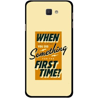 Snooky Printed First Time you Did Mobile Back Cover For Samsung Galaxy J7 Prime - Multicolour