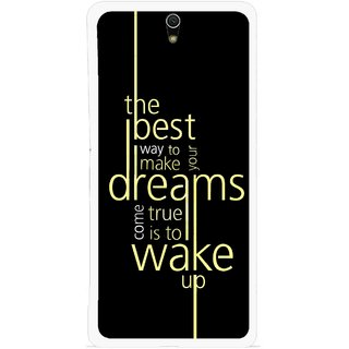 Snooky Printed Wake up for Dream Mobile Back Cover For Sony Xperia C5 - Multicolour