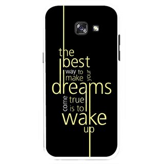 Snooky Printed Wake up for Dream Mobile Back Cover For Samsung Galaxy A7 (2017) - Multicolour