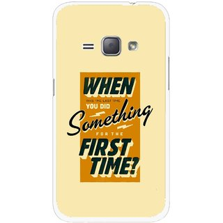 Snooky Printed First Time you Did Mobile Back Cover For Samsung Galaxy J1 - Multicolour