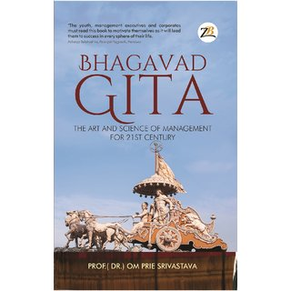 BHAGAVAD GITA The Art and Science of Management for the 21st Century