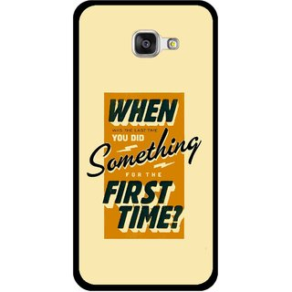 Snooky Printed First Time you Did Mobile Back Cover For Samsung Galaxy A5 2016 - Yellow