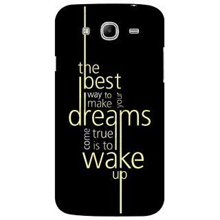 Snooky Printed Wake up for Dream Mobile Back Cover For Samsung Galaxy Mega 5.8 - Black