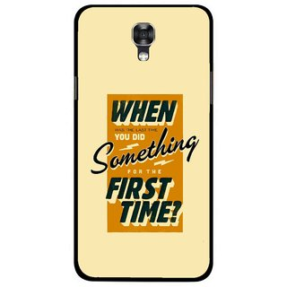 Snooky Printed First Time you Did Mobile Back Cover For Lg X Screen - Yellow