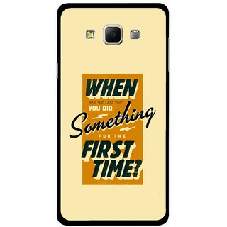Snooky Printed First Time you Did Mobile Back Cover For Samsung Galaxy E5 - Yellow