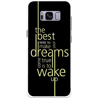 Snooky Printed Wake up for Dream Mobile Back Cover For Samsung Galaxy S8 - Black