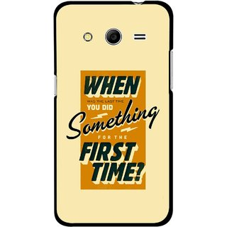 Snooky Printed First Time you Did Mobile Back Cover For Samsung Galaxy G355 - Yellow