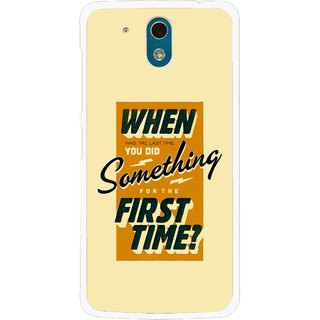 Snooky Printed First Time you Did Mobile Back Cover For HTC Desire 326G - Yellow