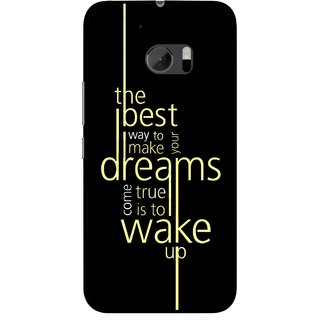 Snooky Printed Wake up for Dream Mobile Back Cover For HTC One M10 - Black