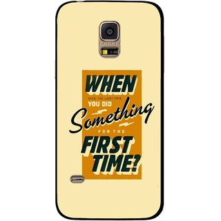 Snooky Printed First Time you Did Mobile Back Cover For Samsung Galaxy S5 Mini - Yellow