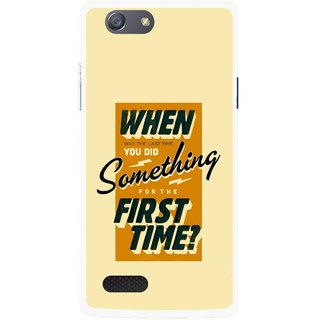 Snooky Printed First Time you Did Mobile Back Cover For Oppo Neo 7 - Yellow