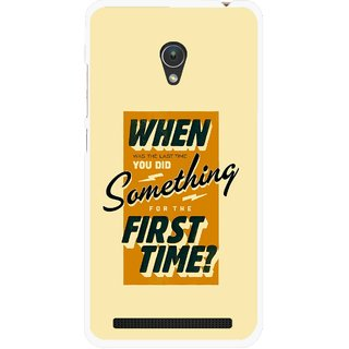 Snooky Printed First Time you Did Mobile Back Cover For Asus Zenfone Go ZC451TG - Yellow