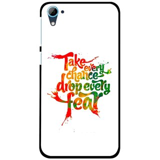 Snooky Printed Drop Fear Mobile Back Cover For HTC Desire 826 - Multi