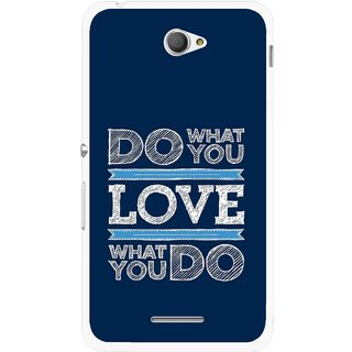 Snooky Printed Love Your Work Mobile Back Cover For Sony Xperia E4 - Blue