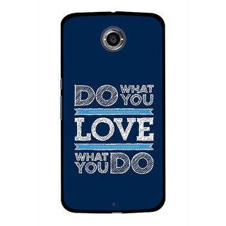 Snooky Printed Love Your Work Mobile Back Cover For Motorola Nexus 6 - Blue