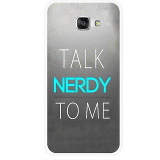 Snooky Printed Talk Nerdy Mobile Back Cover For Samsung Galaxy A7 2016 - Grey