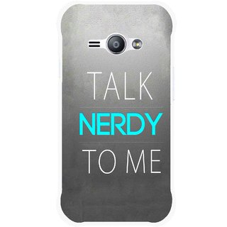 Snooky Printed Talk Nerdy Mobile Back Cover For Samsung Galaxy Ace J1 - Grey
