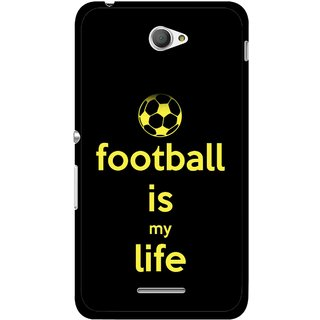 Snooky Printed Football Is Life Mobile Back Cover For Sony Xperia E4 - Multicolour
