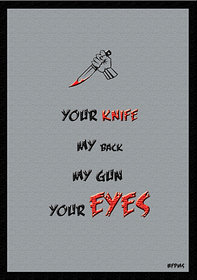 Youe knife my back my gun your eyes