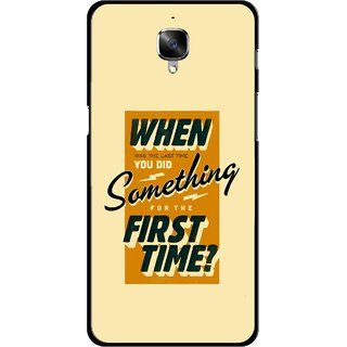 Snooky Printed First Time you Did Mobile Back Cover For OnePlus 3 - Yellow