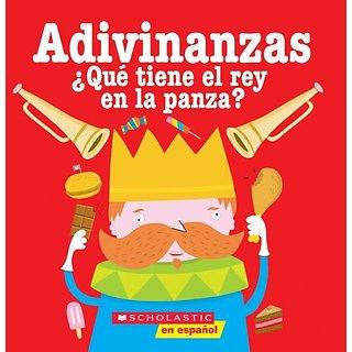 Adivinanzas ¿qué Tiene El Rey En La Panza? (Scholastic En Espanol-Spanish) by Scholastic Espanol; Translation edition (1 November 2004)